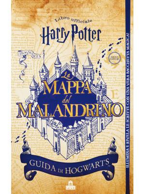 La mappa del Malandrino. Guida a Hogwarts. Harry Potter. Ediz. a colori. Con gadget