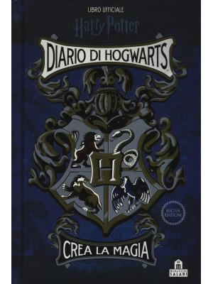 Diario di Hogwarts. Crea la magia. Libro ufficiale Harry Potter. Nuova ediz.