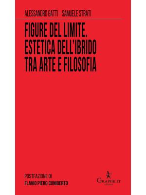 Figure del limite. Estetica dell'ibrido tra arte e filosofia