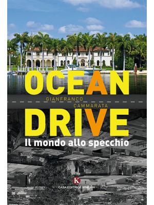 Ocean Drive. Il mondo allo specchio
