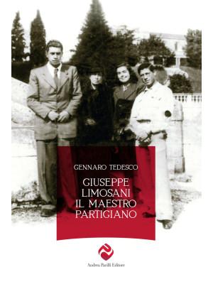 Giuseppe Limosani. Il maestro partigiano