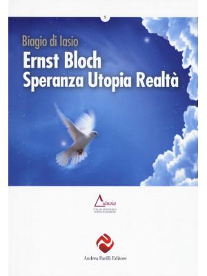 Ernst Bloch. Speranza utopia realtà