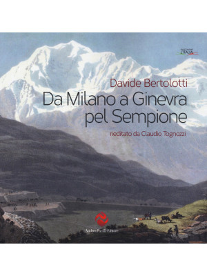 Da Milano a Ginevra pel Sempione (rist. anast.)