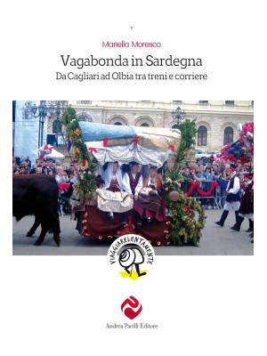 Vagabonda in Sardegna. Da Cagliari ad Olbia tra treni e corriere