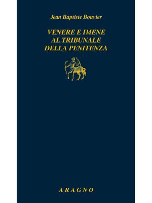 Venere e imene al tribunale della penitenza. Manuale dei confessori