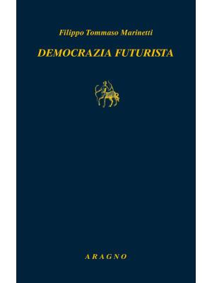 Democrazia futurista. Dinamismo politico