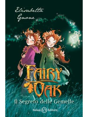 Il segreto delle gemelle. Fairy Oak. Nuova ediz.. Vol. 1