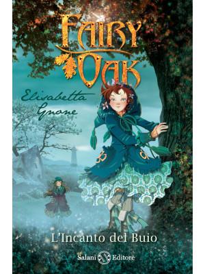 L'incanto del buio. Fairy Oak. Nuova ediz.. Vol. 2