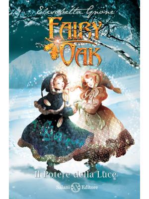 Il potere della luce. Fairy Oak. Nuova ediz.. Vol. 3
