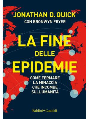 La fine delle epidemie. Come fermare la minaccia che incombe sull'umanità