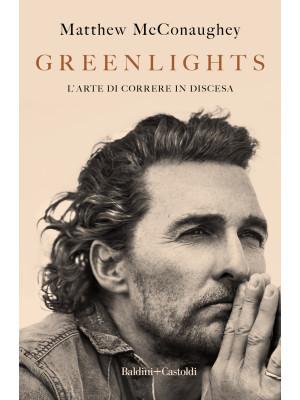 Greenlights. L'arte di correre in discesa