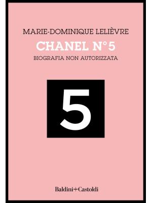 Chanel Nº 5. Biografia non autorizzata