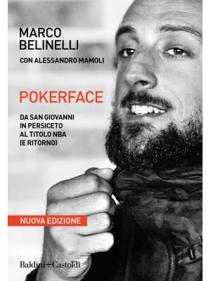 Pokerface. Da San Giovanni in Persiceto al titolo NBA (e ritorno). Nuova ediz.