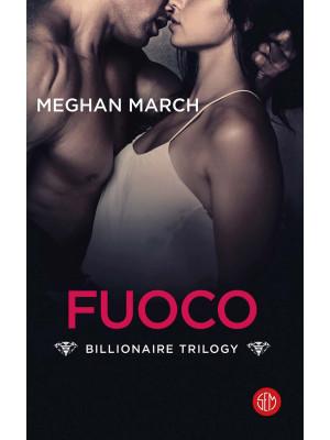 Il fuoco. Billionaire trilogy