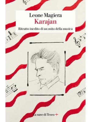 Karajan. Ritratto inedito di un mito della musica