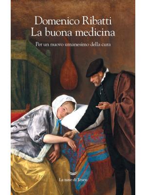 La buona medicina. Per un nuovo umanesimo della cura