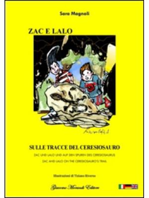Zac e Lalo sulla tracce del ceresiosauro. Ediz. italiana, inglese e tedesca
