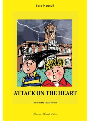 Attack on the heart-Attacco al cuore. Ediz. bilingue
