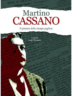 Martino Cassano. Pioniere della stampa pugliese