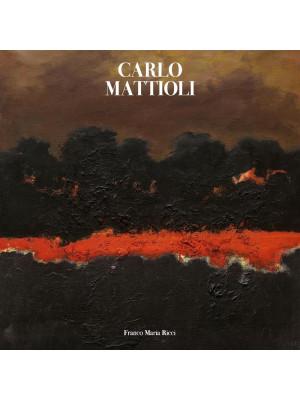 Carlo Mattioli. Catalogo generale dei dipinti. Ediz. a colori