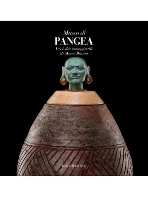 Museo di Pangea. Le civiltà immaginarie di Marco Barina. Ediz. italiana e inglese