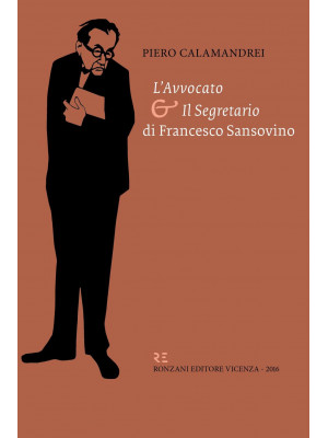 «L'avvocato» e «il segretario» di Francesco Sansovino