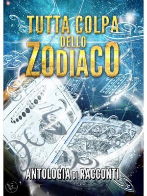Tutta colpa dello zodiaco