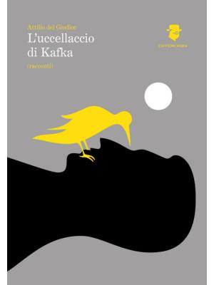 L'uccellaccio di Kafka