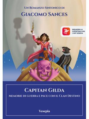 Capitan Gilda. Memorie di guerra e pace con il Clan Destino. Ediz. per la scuola. Con app
