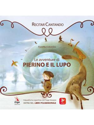Le avventure di Pierino e il Lupo. Ediz. illustrata. Con app