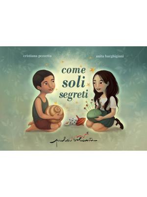 Come soli segreti