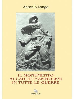 Il monumento ai caduti mammolesi in tutte le guerre