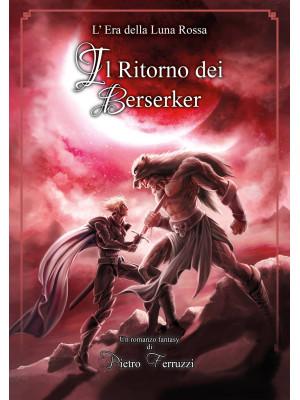 Il ritorno dei berserker. L'era della luna rossa