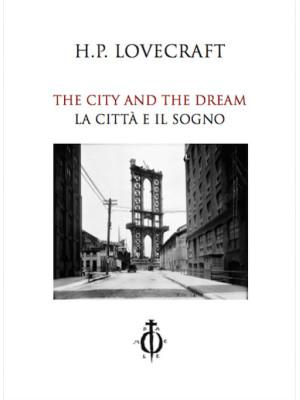 The city and the dream-La città e il sogno. Ediz. bilingue