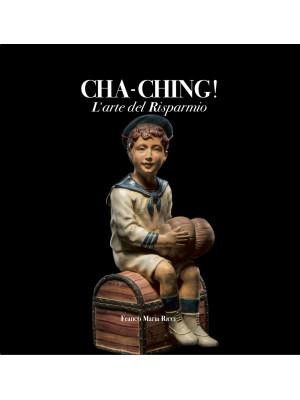 Cha-Ching! L'arte del risparmio. Ediz. italiana e inglese