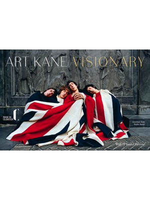 Art Kane. Visionary. Made in Cloister. Catalogo della mostra (Napoli, 12 giugno-14 settembre 2019). Ediz. bilingue