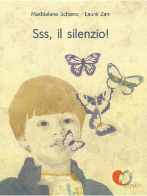 Sss, il silenzio! Ediz. a colori