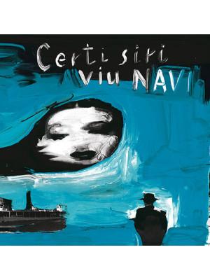 Certi siri viu navi. Ediz. illustrata