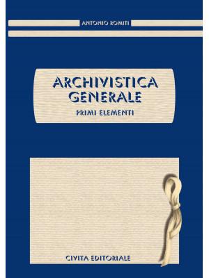 Archivistica generale. Primi elementi