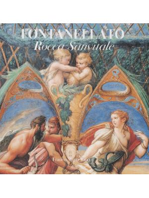 Fontanellato. Rocca Sanvitale. Ediz. illustrata