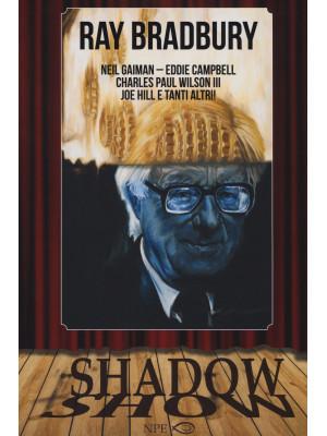 Shadow show. Ediz. italiana