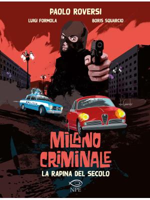 Milano criminale. La rapina del secolo