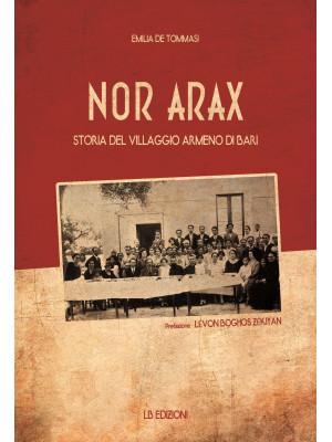 Nor Arax. Storia del villaggio armeno di Bari