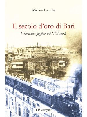 Il secolo d'oro di Bari. L'economia pugliese nel XIX secolo