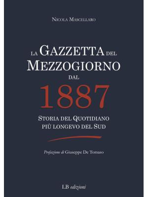 La Gazzetta del Mezzogiorno dal 1887. Storia del quotidiano più longevo del Sud