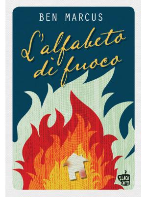 L'alfabeto di fuoco. Nuova ediz.
