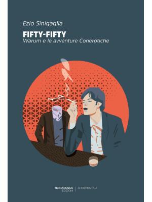 Fifty-fifty. Warum e le avventure conerotiche