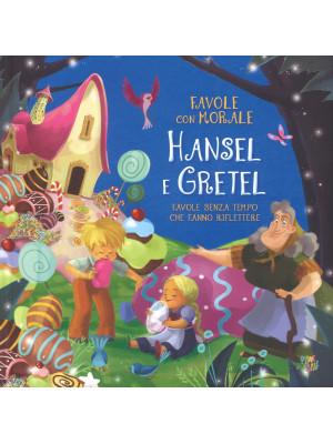 Hansel e Gretel. Favole con morale. Ediz. a colori