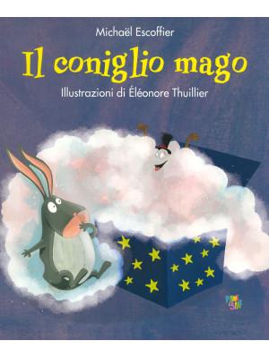 Il coniglio mago. Ediz. a colori