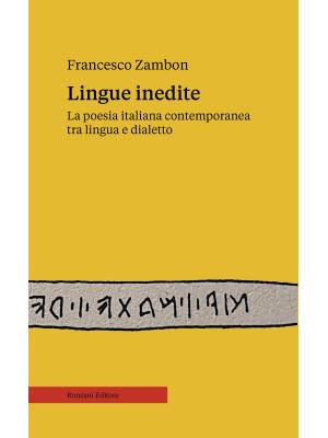 Lingue inedite. La poesia italiana contemporanea tra lingua e dialetto